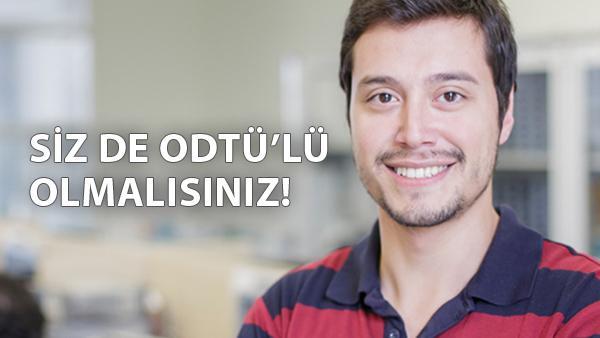 SİZ DE ODTÜ'LÜ OLMALISINIZ!