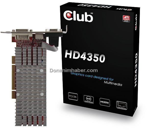 Club3D PCI uyumlu Radeon HD 4350 modelini duyurdu