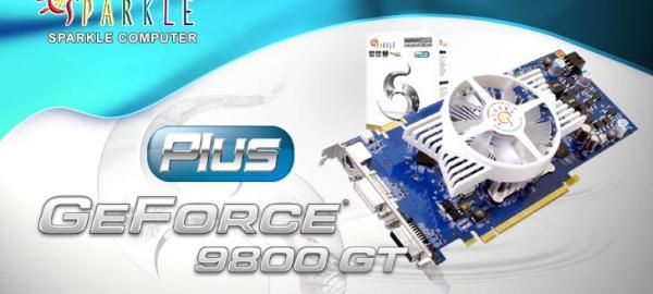 Sparkle, GeForce 9800GT Plus modelini duyurdu