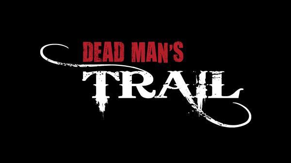 Dead Man's Trail'in ilk tanıtım videosu yayımlandı