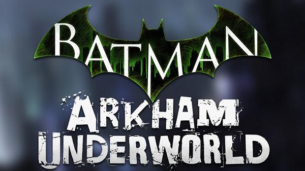 Batman: Arkham Underworld, mobil platformlar için geliyor