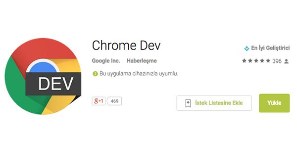 Android için Chrome Dev yayınlandı