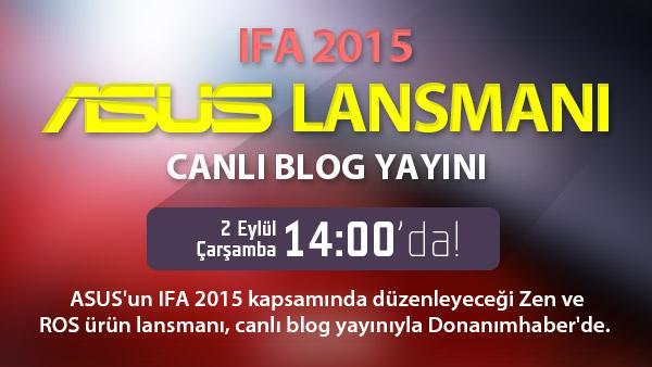 Asus'un IFA 2015 Etkinliği Canlı Blog Yayını Çarşamba saat 14:00'da