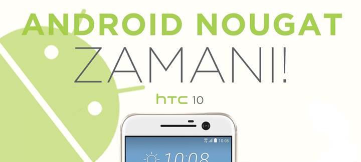 HTC 10 için Android 7.0 Nougat güncellemesi ülkemizde başladı