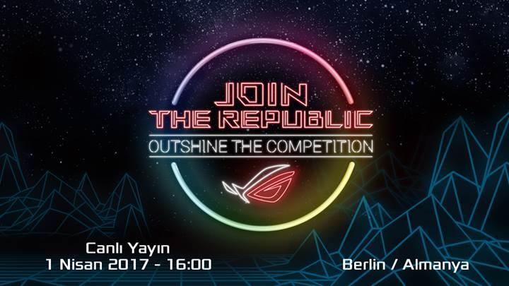 Asus, Join the Republic: Outshine the Competition etkinliğini sunar