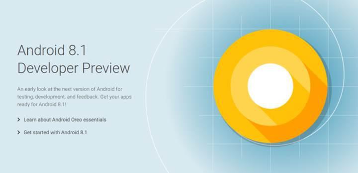 Android 8.1 geliştirici sürümü yayınlandı: İşte yeni özellikler