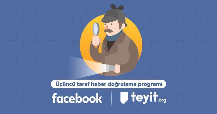 Facebook ve teyit.org iş birliği ile Türkiye'de asılsız haberlere geçit yok!
