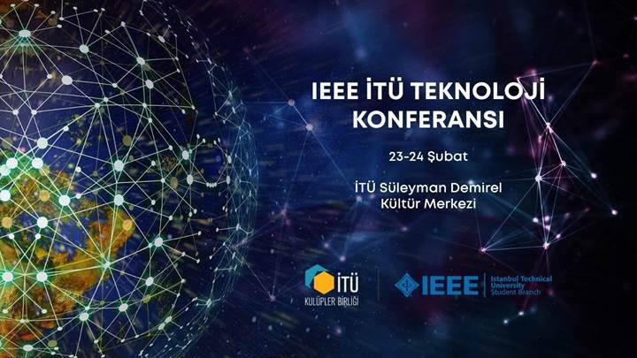 2019 IEEE İTÜ Teknoloji Konferansı haftaya başlıyor
