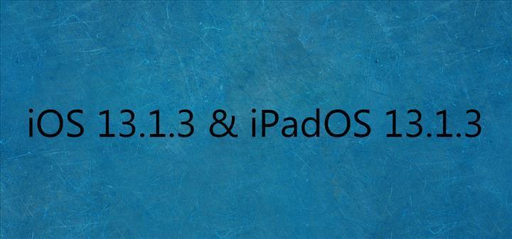 Apple, iOS ve iPadOS 13.1.3 güncellemesini yayınladı