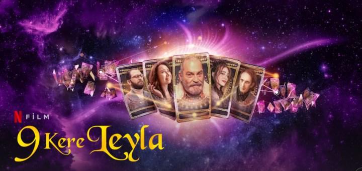 Netflix'in yeni Türk filmi 9 Kere Leyla'dan fragman geldi