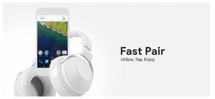 Google Fast Pair kablosuz bağlantı çözümü daha iyi hale getiriliyor