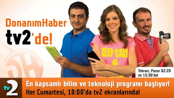 Donanım Haber, Her Cumartesi saat 18:00'da Tv2'de!