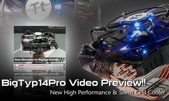 Thermaltake BigTyp14 Pro için video tanıtım yayınladı