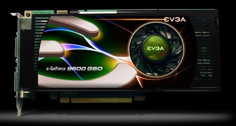 EVGA'dan iki yeni GeForce 9600GSO geliyor