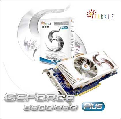 Sparkle GeForce 9600GSO Plus modellerini duyurdu